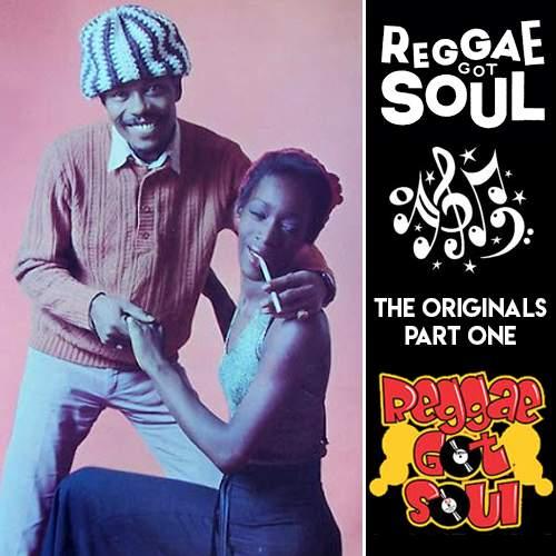Reggae Got Soul   The Originals Part One