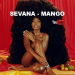 Sevana – Mango | New Video