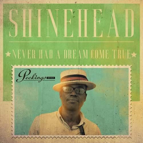 Shinehead - Never Had A Dream Come True