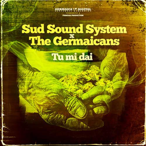 Sud Sound System x The Germaicans - Tu Mi Dai