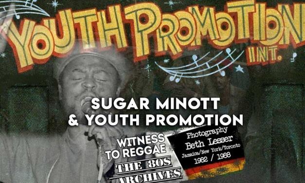 Witness To Reggae | Sugar Minott & Youth Promotion