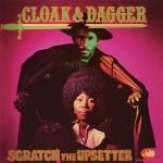 Lee 'Scratch The Upsetter' Perry – Cloak & Dagger
