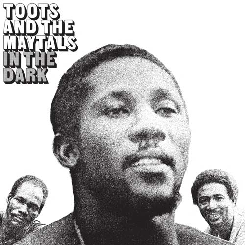 Toots and The Maytals - In The Dark