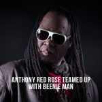 Anthony Red Rose teamed up with Beenie Man
