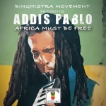Binghistra Movement & Addis Pablo – Africa Must Be Free | New Single