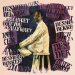 "Desmond Dekker's ""You Can Get It If You Really Want"" 50th Anniversary"