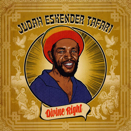 Judah Eskender Tafari - Divine Right