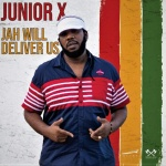 Junior X – Jah Will Deliver Us