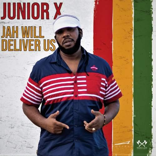 Junior X - Jah Will Deliver Us