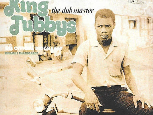 King Tubbys: The Dub Master. The Official Biography