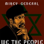 Mikey General – We The People