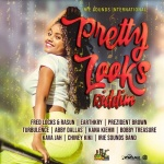 Various – Pretty Looks Riddim | New Album