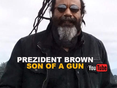 Prezident Brown – Son Of A Gun | New Video/Single