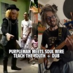 Purpleman meets Soul Wire – Teach The Youth | New Video/Single