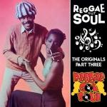 Reggae Got Soul | The Originals Part Three