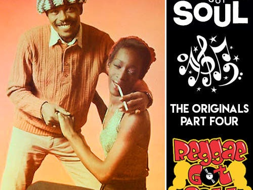 Reggae Got Soul | The Originals Part Four