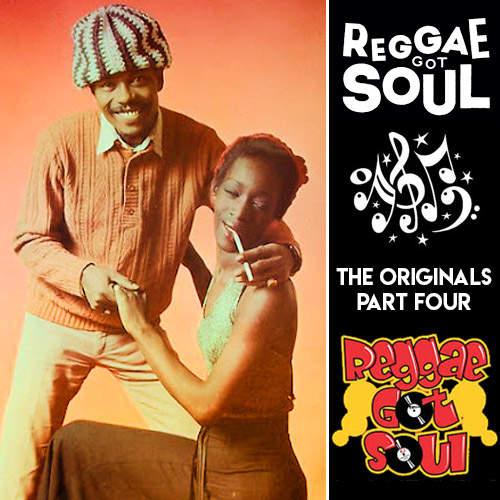 Reggae Got Soul | The Originals Part Four