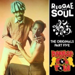 Reggae Got Soul | The Originals Part Five