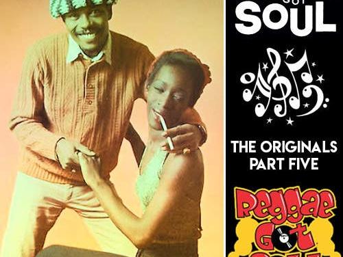 Reggae Got Soul | The Originals Part Five