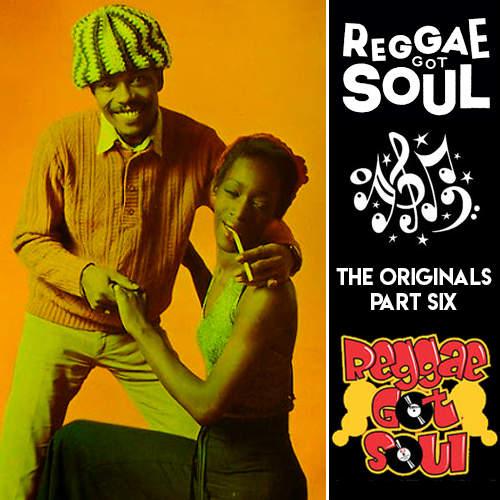 Reggae Got Soul | The Originals Part Six