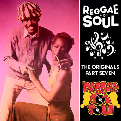 Reggae Got Soul | The Originals Part Seven