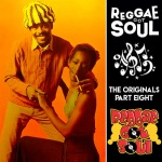 Reggae Got Soul | The Originals Part Eight