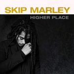Skip Marley – Higher Place | New EP