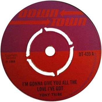 Tony Tribe - I'm Gonna Give Her All The Love I've Got