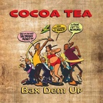 Cocoa Tea – Bax Dem Up | New Single