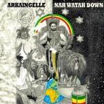 Arkaingelle – Nah Watah Down