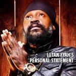 Lutan Fyah's personal statement