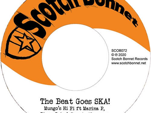 Mungo's Hi Fi feat. Marina P, Tippa Irie & Dennis Alcapone – The Beat Goes SKA!   New Single