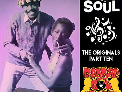 Reggae Got Soul | The Originals Part Ten