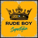Rude Boy – Superstylin' | New Single