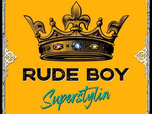 Rude Boy – Superstylin' | New Single