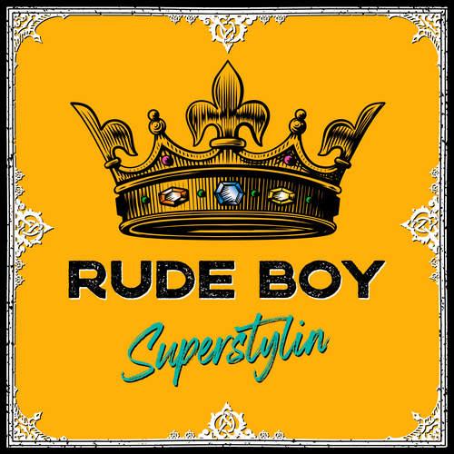 Rude Boy - Superstylin'