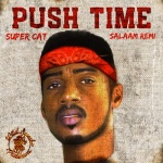 Super Cat x Salaam Remi – Push Time | New Video/Single