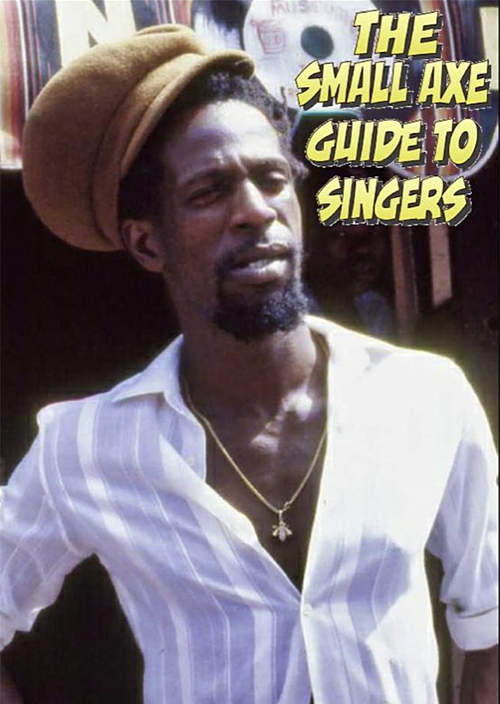 The Small Axe Guide To Singers