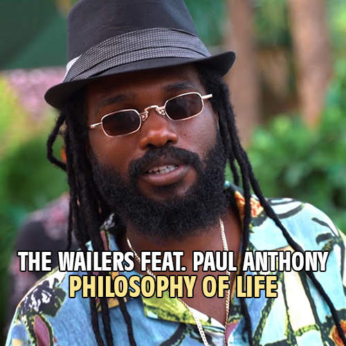 The Wailers feat. Paul Anthony - Philosophy Of Life