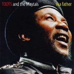 Toots and The Maytals – Ska Father