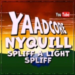 Yaadcore – Nyquill (Spliff A Light Spliff) | New Video