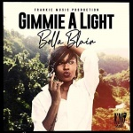 Bella Blair – Gimmie A Light | New Video