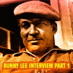 Interview with Bunny 'Striker' Lee Part 1