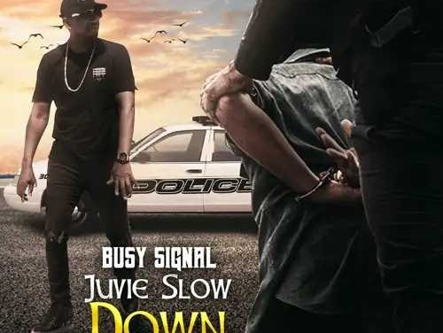 Busy Signal – Juvie Slow Down | New Video/Single