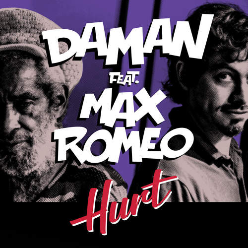 Daman feat. Max Romeo - Hurt