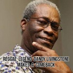 Reggae legend Dandy Livingstone makes a comeback