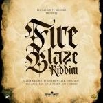 Fire Blaze Riddim | New Album