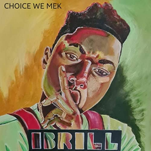 Ibrill - Choice We Mek