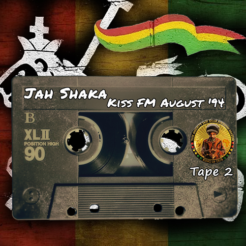 Jah Shaka – Radio Broadcast @ Kiss FM August 1994 [Tape 2]