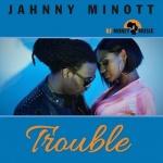 Jahnny Minott – Trouble | New Video/Single